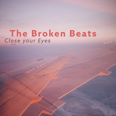 THE BROKEN BEATS – Close Your Eyes (single)