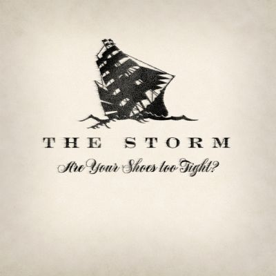The Storm – 'Are Your Shoes Too Tight?' (Single)