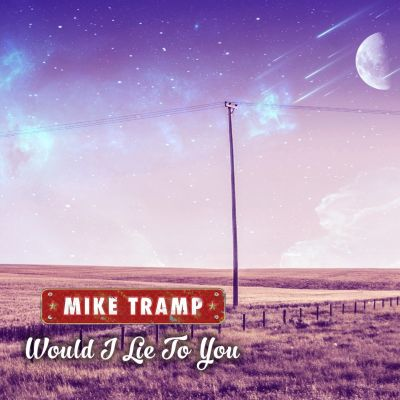 Mike Tramp – 'Would I Lie to You' (Single)