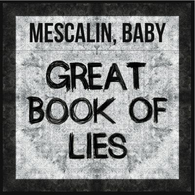Mescalin Baby – 'Great Book of Lies' (Single)