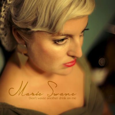 Marie Swane – 'Don't Waste Another Drink on Me' (Single)