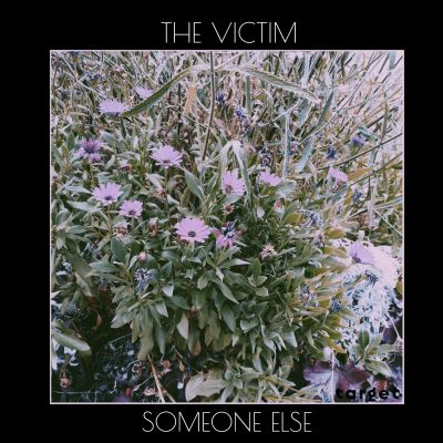 THE VICTIM – Someone Else (single)