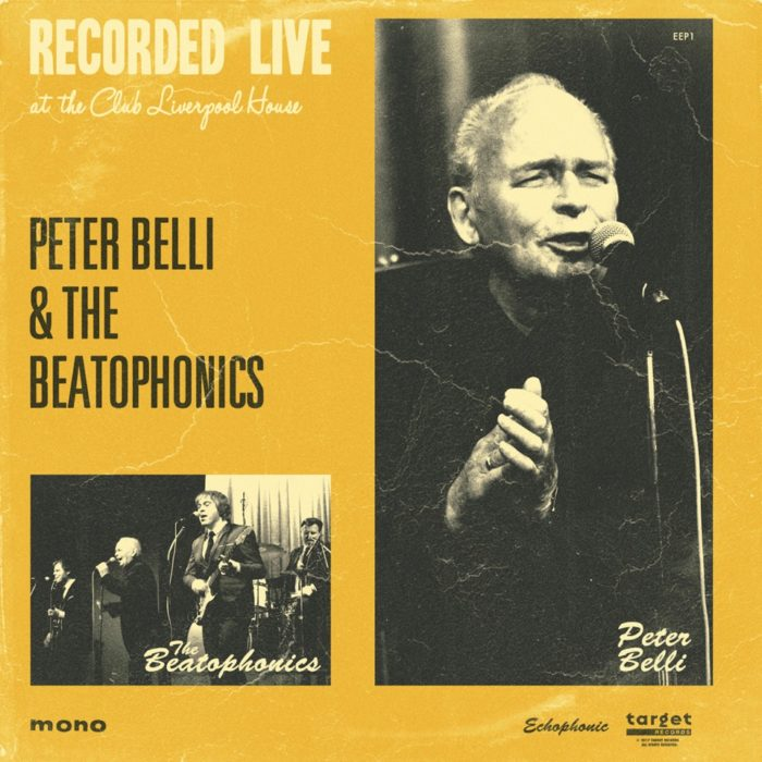 Peter Belli & The Beatophonics – 'Recorded Live At The Club Liverpool House'