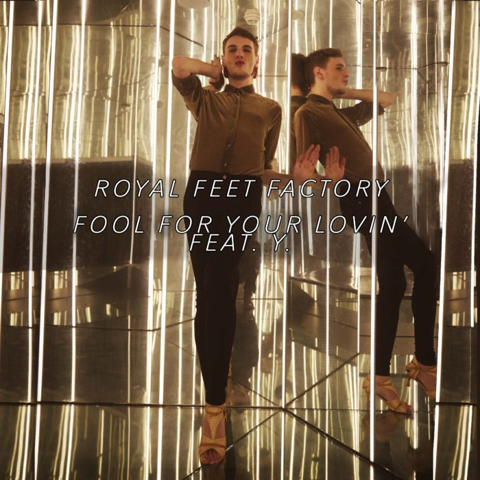 Royal Feet Factory – 'Fool For Your Lovin´'