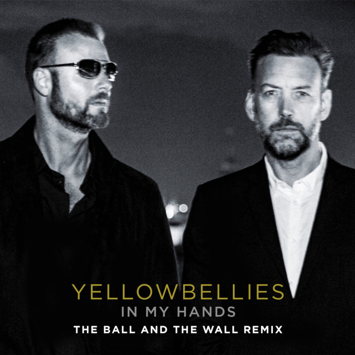 Yellowbellies – 'In My Hands (The Ball And The Wall Remix)'