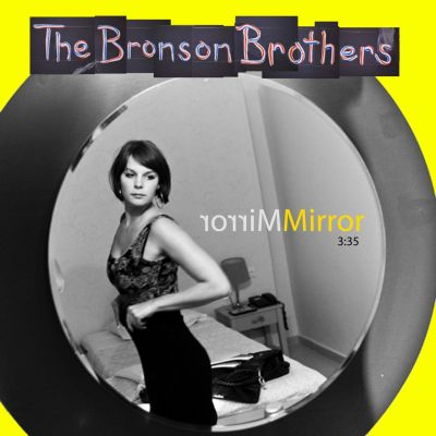 The Bronson Brothers – 'Mirror Mirror' (Single)
