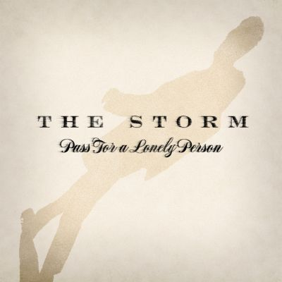The Storm – 'Pass for a Lonely Person' (Single)