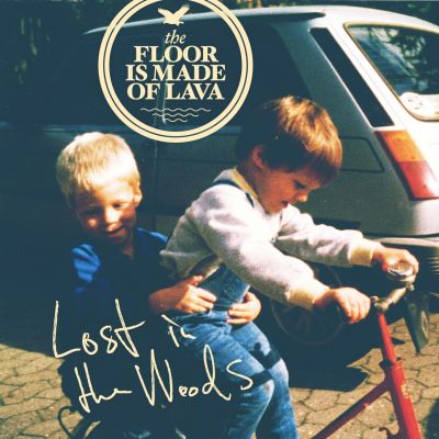 The Floor Is Made Of Lava – 'Lost in the Woods' (Single)
