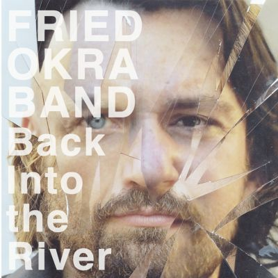 The Fried Okra Band – 'Back into the River' (Album)