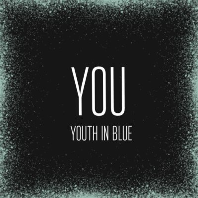 Youth In Blue – 'You' (Single)