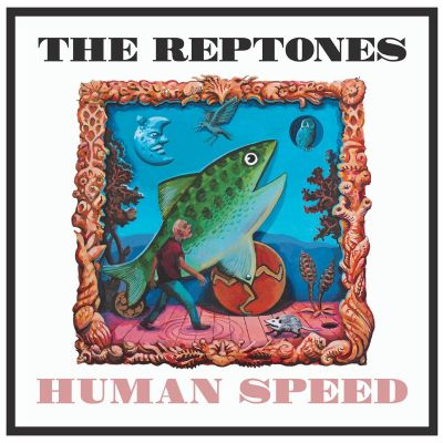 "The Reptones – ""Human Speed"""