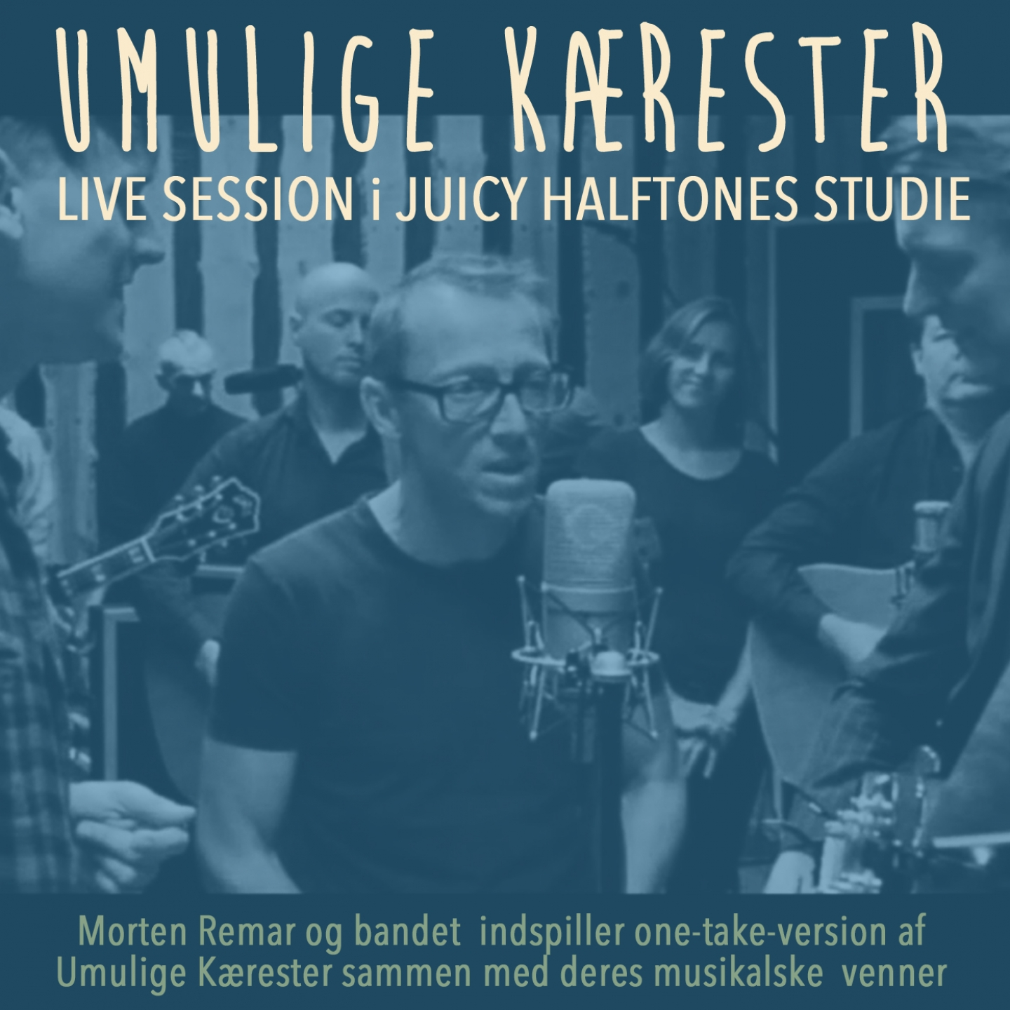 Morten Remar	– 'Umulige Kærester (Live Session Juicy Halftones Studie)' (Single)
