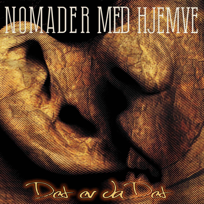 Nomader Med Hjemve – 'Det' Da Det' (Single)