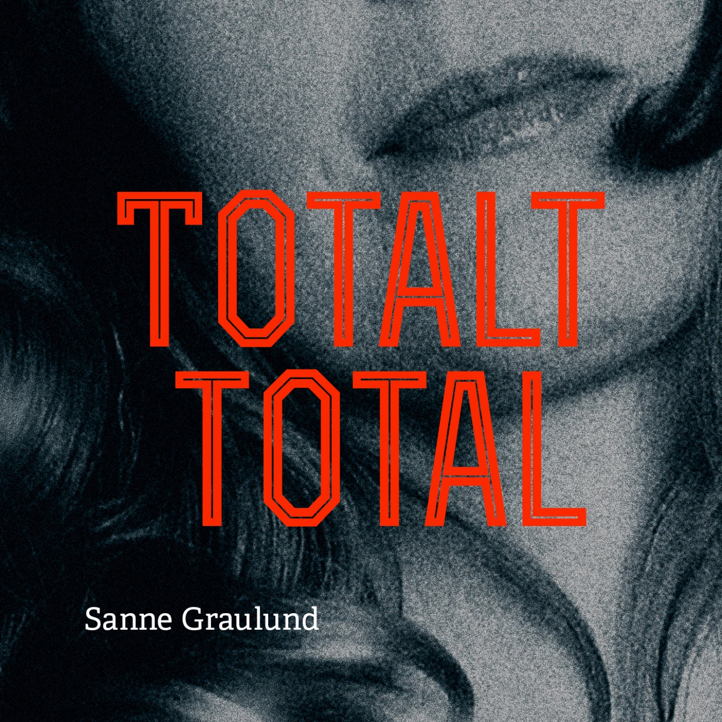 Sanne Graulund – 'Totalt Total' (Single)