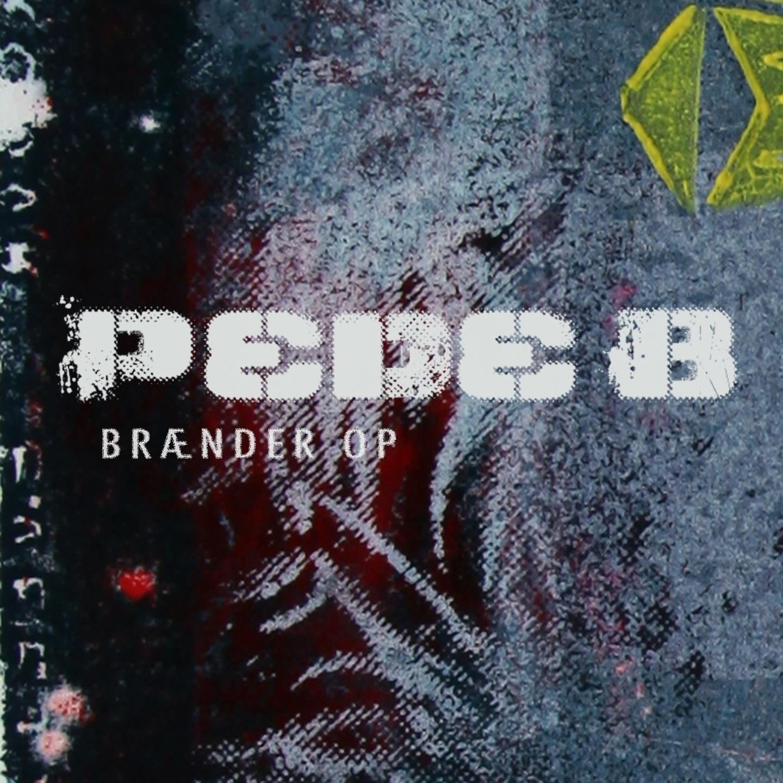 Pede B – 'Brænder Op' (Single)