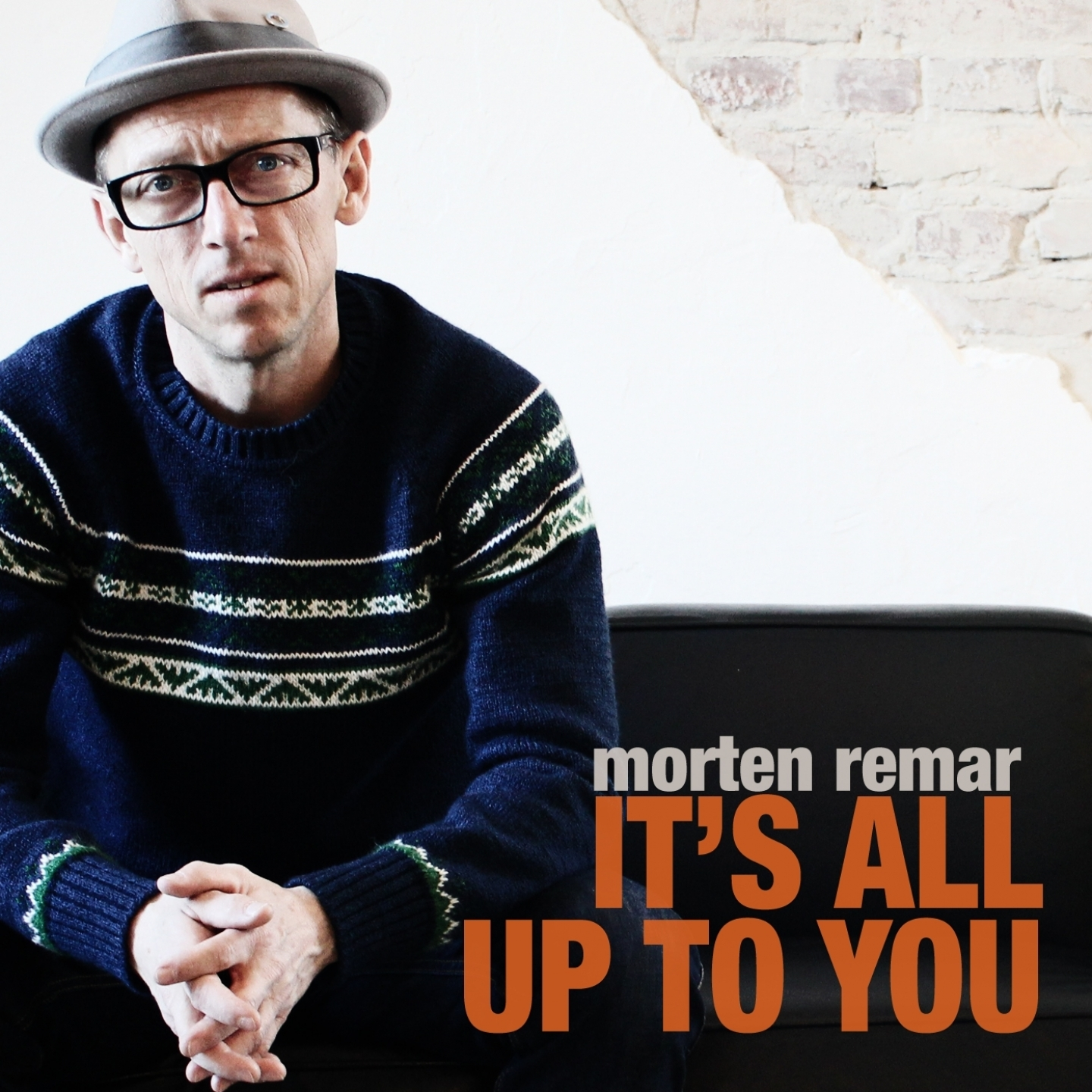 Morten Remar	– 'It's All Up to You' (Single)