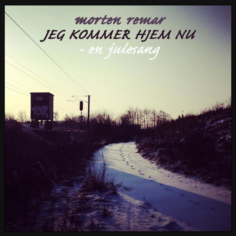 Morten Remar– 'Jeg Kommer Hjem Nu – En Julesang' (Single)