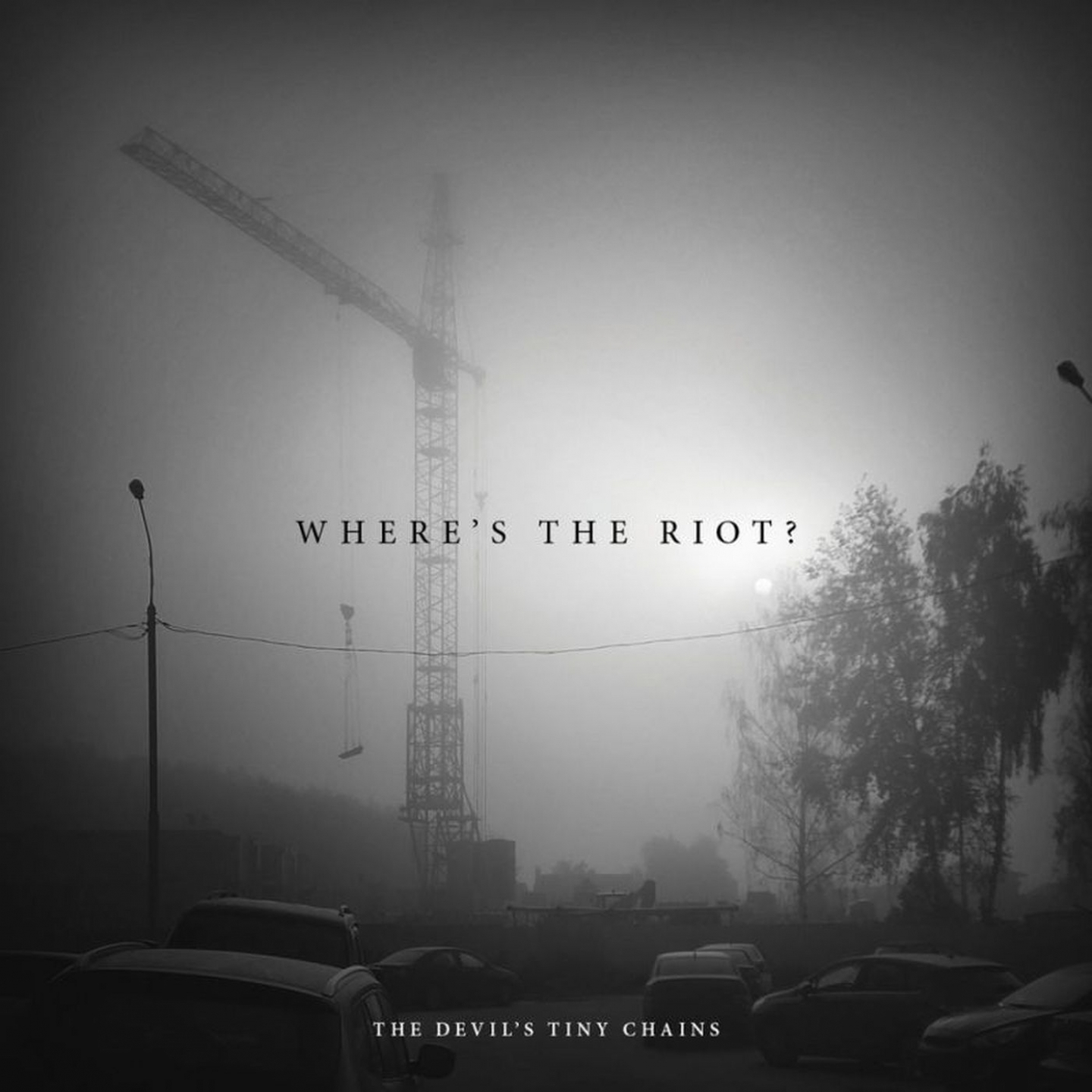The Devil's Tiny Chains – 'Where's the Riot?' (Album)