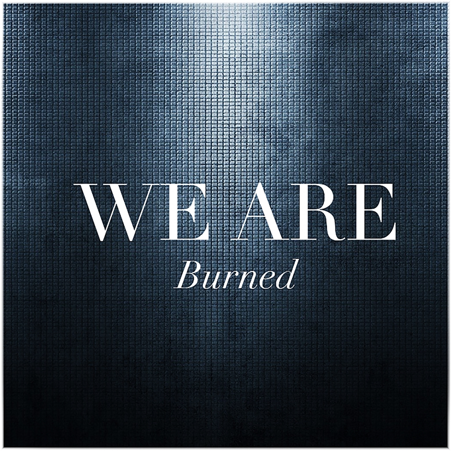 We Are – 'Burned' (Single)