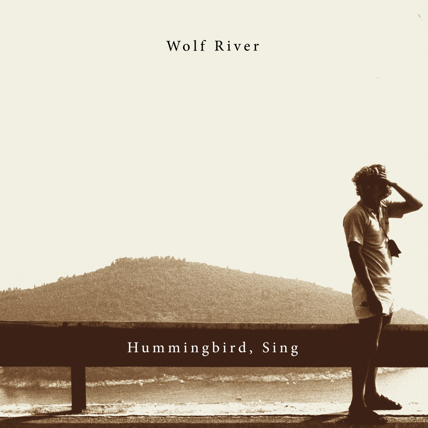 Wolf River – 'Hummingbird, Sing' (Single)