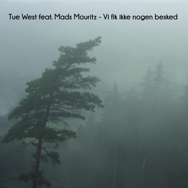 Tue West – 'Vi Fik Ikke Nogen Besked' (Single)