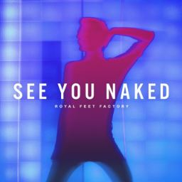 Royal Feet Factory – 'See You Naked' (Single)