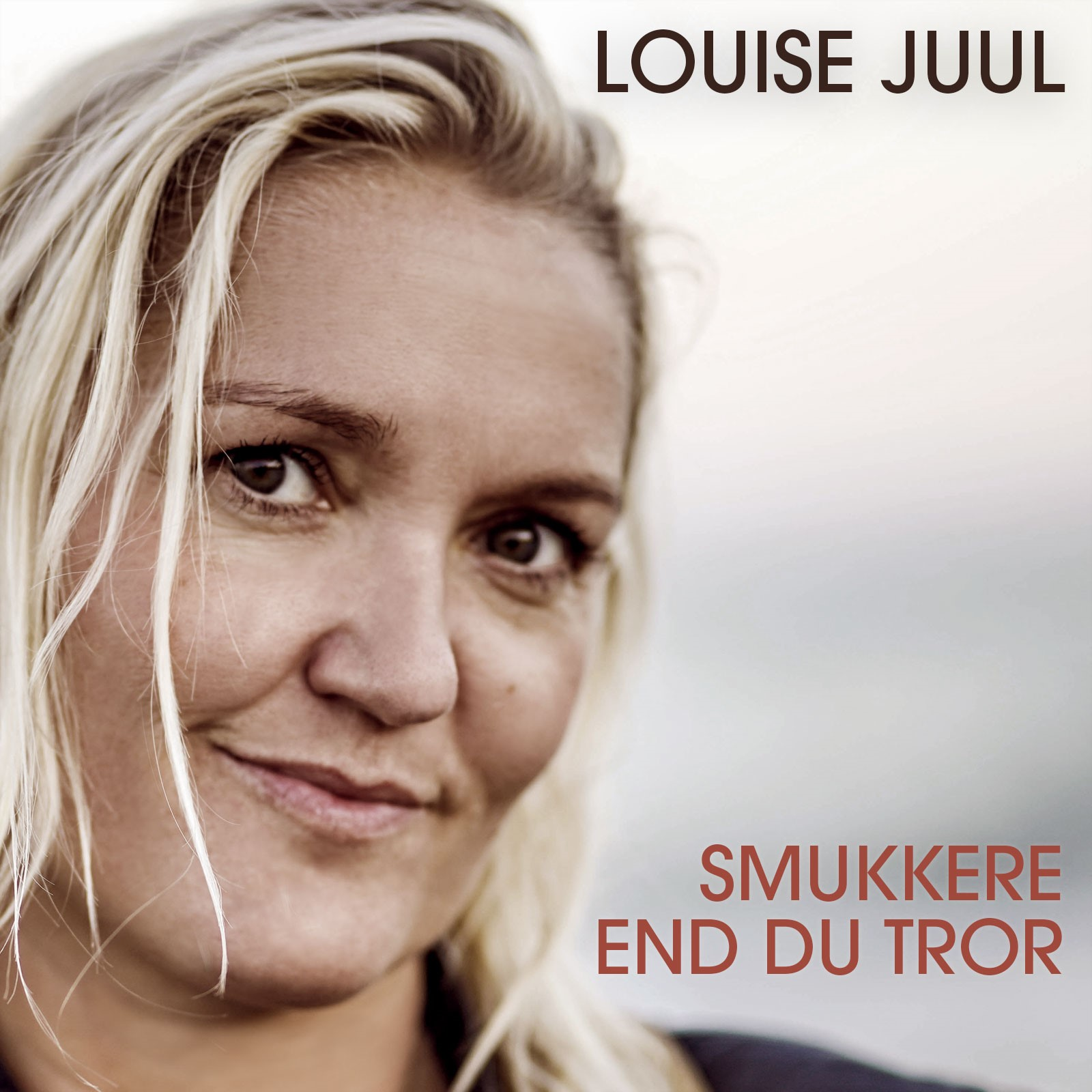 Louise Juul – Smukkere End Du Tror (single)