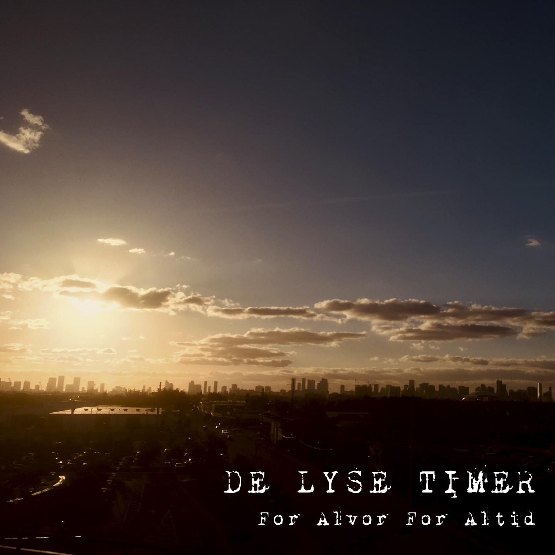 DE LYSE TIMER – For Alvor For Altid (single)