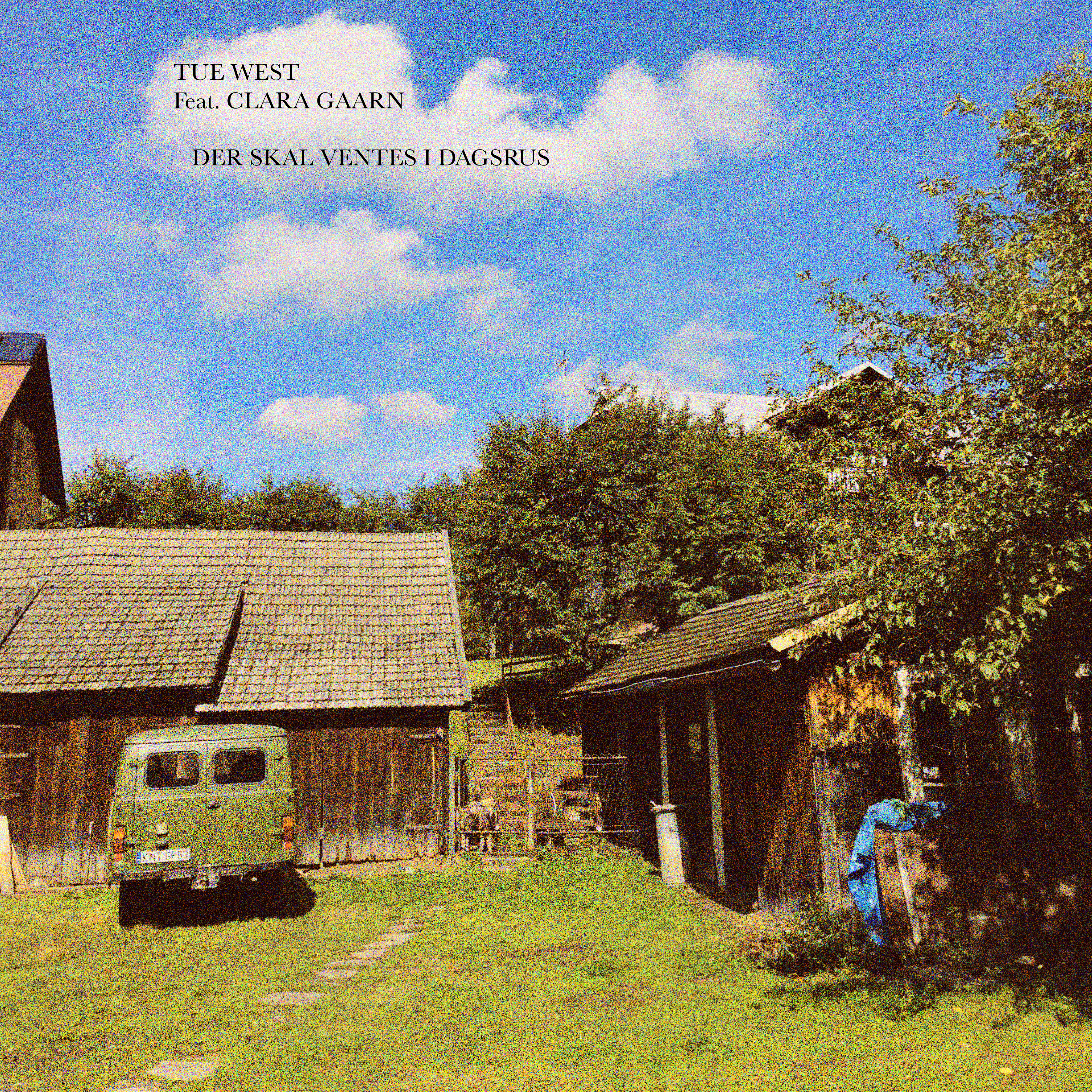 Tue West – Der Skal Ventes I Dagsrus (single)