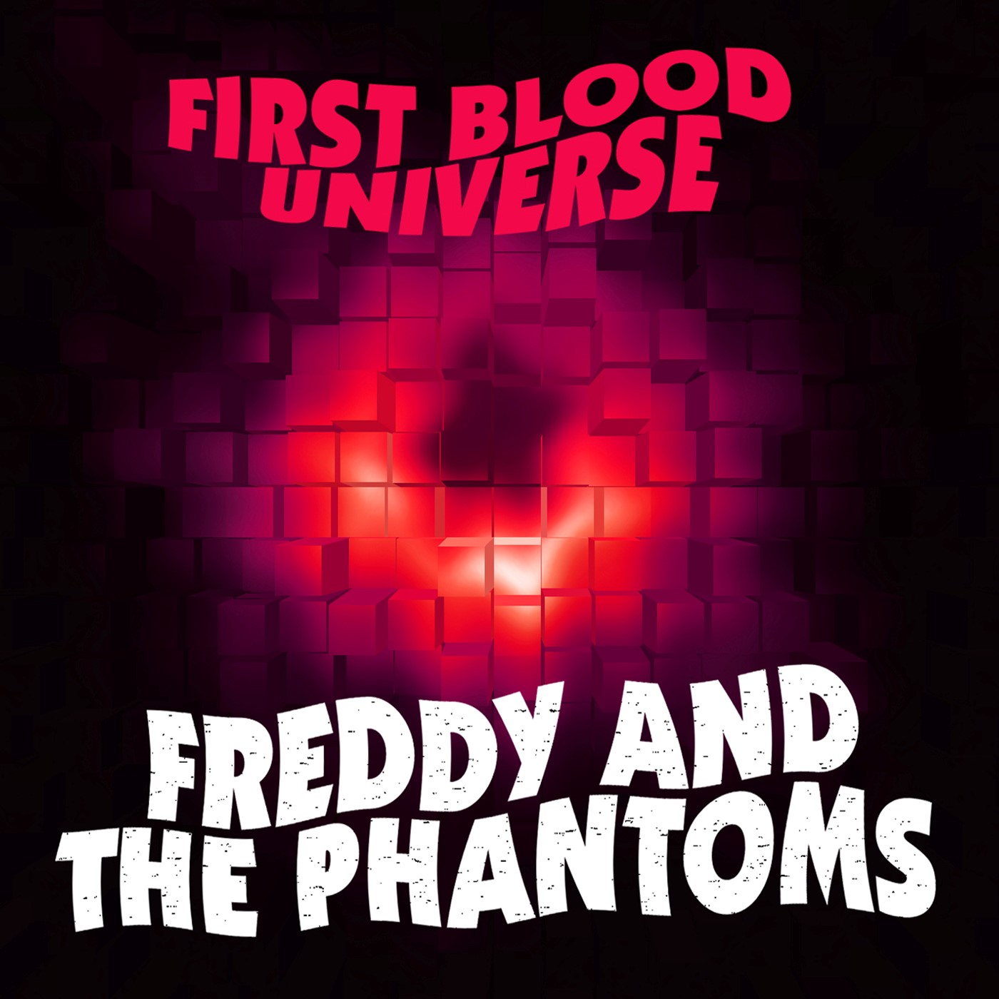 Freddy And The Phantoms – First Blood Universe (single)