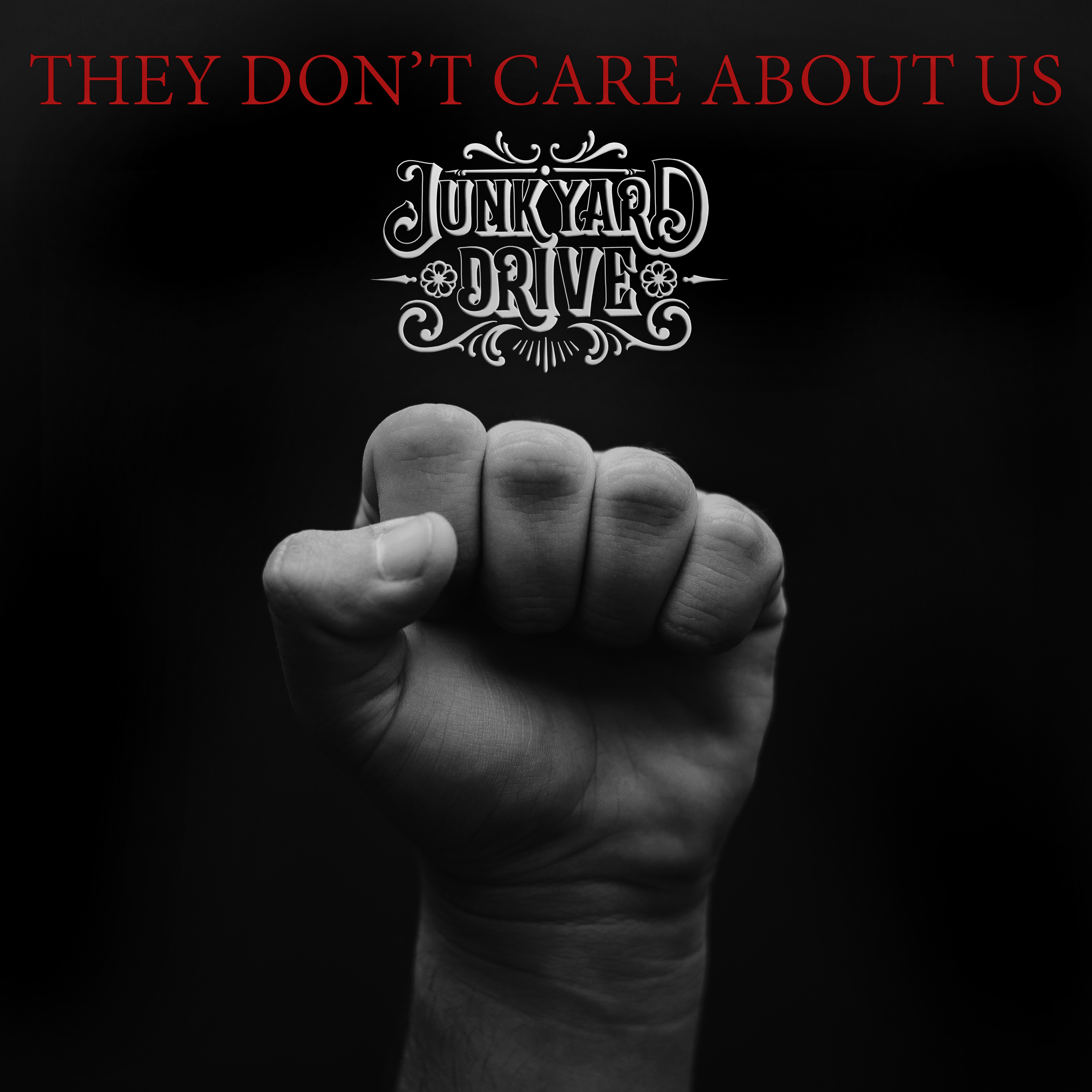 Junkyard Drive – They Don't Care About Us (single)