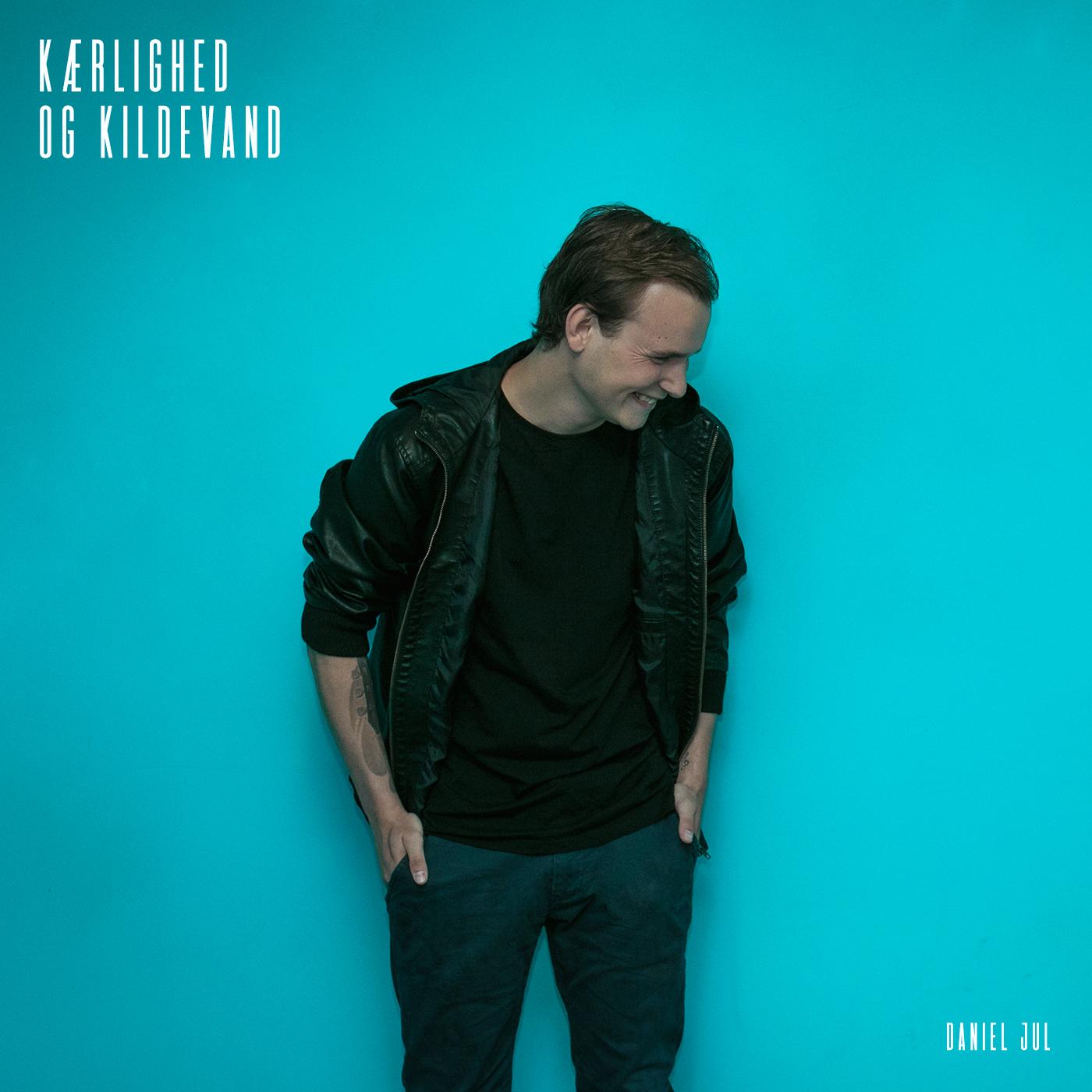 """Daniel Jul – """"Kærlighed Og Kildevand"""" (single)"""