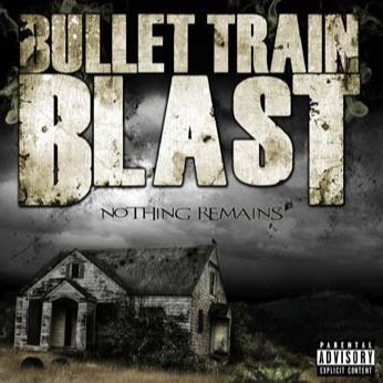 Bullet Train Blast – 'Nothing Remains' (Album)